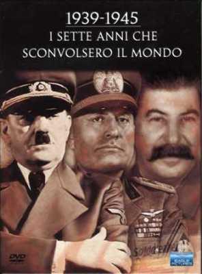 1939-1945 I sette anni che sconvolsero il mondo (2005) 3 x DVD9 + 1 x Dvd5 Copia 1:1 ITA - MULTI